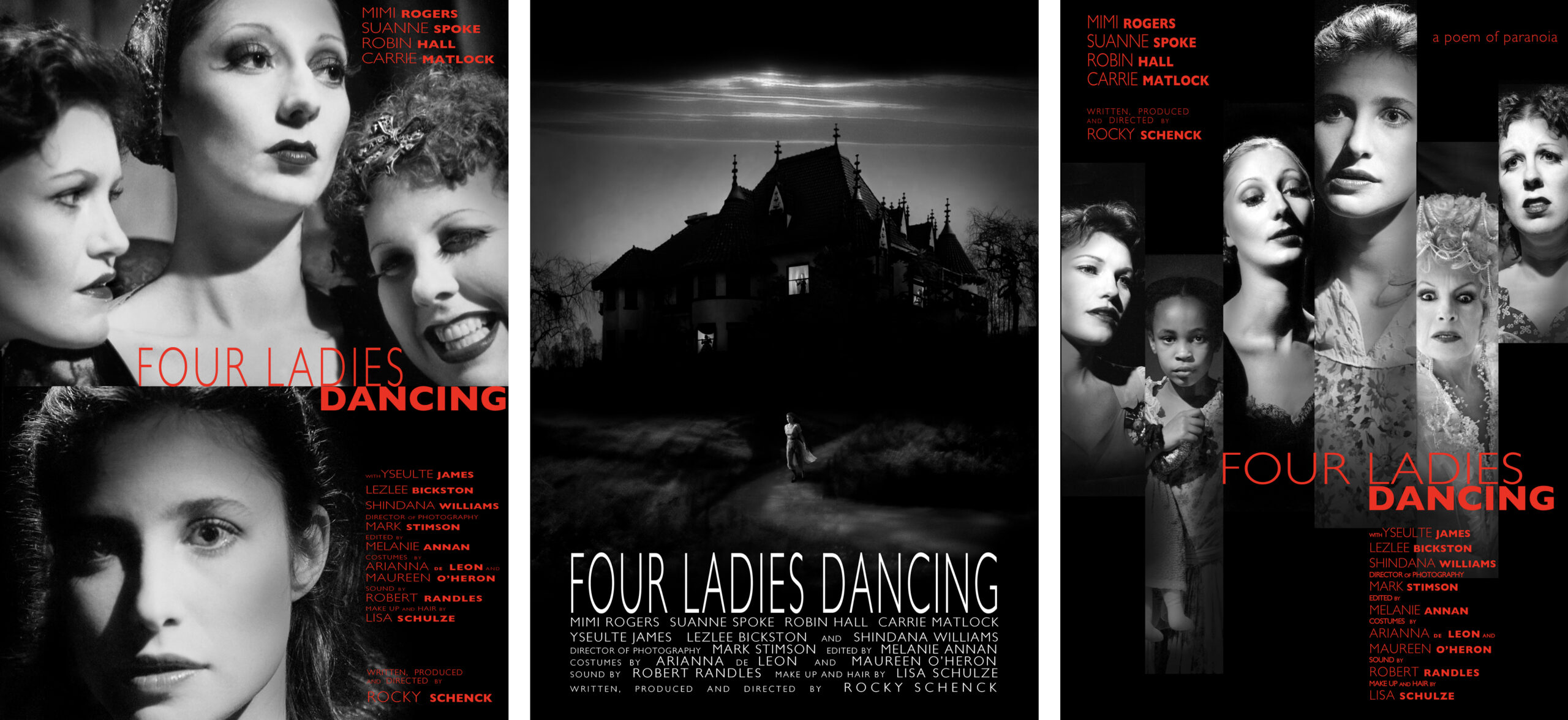 Four Ladies Dancing, a feature film written, produced, and directed by Rocky Schenck, starring Mimi Rogers, Suanne Spoke, Robin Hall, and Carrie Matlock.  Cinematography by Mark Stimson.  Edited by Melanie Annan.